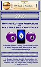 2018 Monthly Lottery Predictions for Pick 3 Win 3 Big 3 Cash 3 Daily 3:: Calendar-Based Lottery Predictions for Use in Non-Computerized