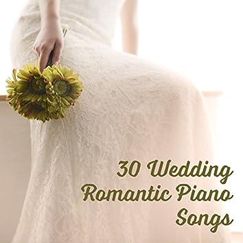 30 Wedding Romantic Piano Songs: Smooth Jazz Music for Wedding Celebration, Elegant Dinner Party, Sentimental Wedding Reception