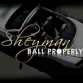 Ball Properly