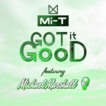 Got It Good (feat. Michael Marshall)