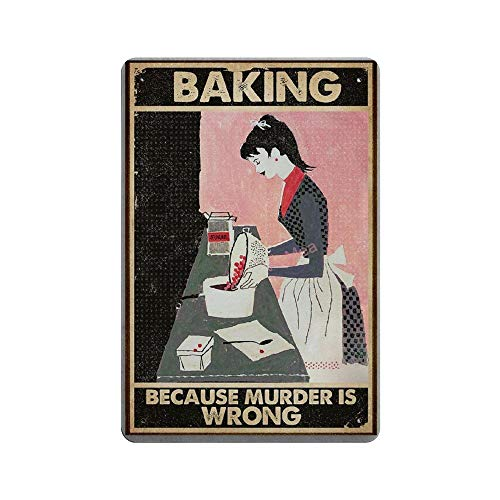 "Vintage Poster Metal Sign - Baking Because Murder is Wrong Metal Tin Sign Wall Decor 12"" X 18"""