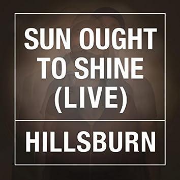 Sun Ought to Shine