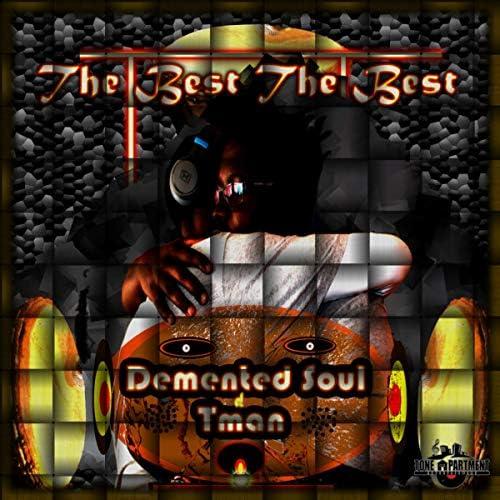 Demented Soul & Tman