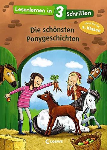 Lesenlernen in 3 Schritten - Die schönsten Ponygeschichten: Kinderbuch mit großer Fibelschrift zum ersten Selberlesen für Kinder ab 6 Jahre - Ideal für die 1. Klasse