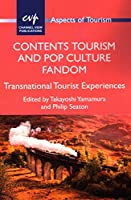 Contents Tourism and Pop Culture Fandom: Transnational Tourist Experiences (Aspects of Tourism)