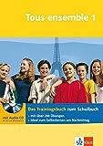 Tous ensemble: Das Trainingsbuch zum Schulbuch, Band 1 (inkl. Audio-CD) - Nathalie Karanfilovic
