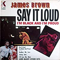 Say It Loud I M Black & I M Proud by James Brown