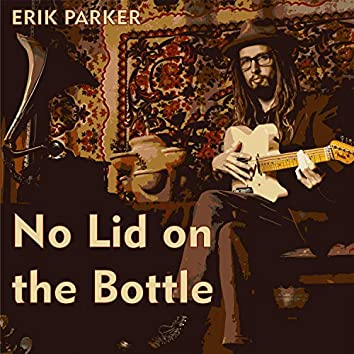 No Lid on the Bottle