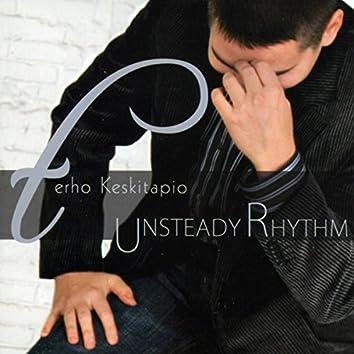 Unsteady Rhythm