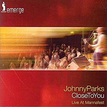 Close to You: Live at Mannafest