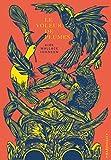 Le voleur de plumes - Où l on traite de la beauté, de l obsession et du casse du siècle en matière d histoire naturelle