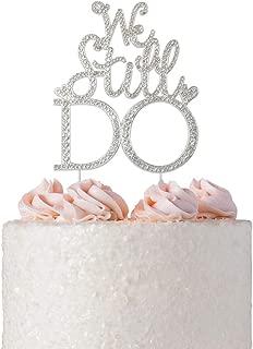 We Still Do Cake Topper | Premium Sparkly Crystal Rhinestones | Anniversary or Vow Renewal Decoration Ideas | Perfect Keepsake (We Still Do Silver)