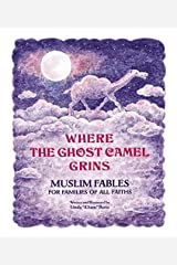 Where the Ghost Camel Grins: Muslim Fables for Families of All Faiths Hardcover