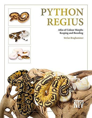Python regius: Atlas of Colour Morphs Keeping and Breeding