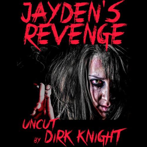 Jayden's Revenge: Uncut audiobook cover art