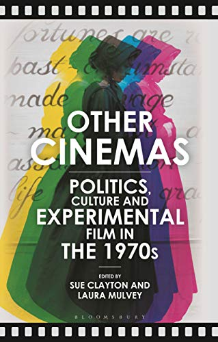 Other Cinemas: Politics, Culture and Experimental Film in the 1970s