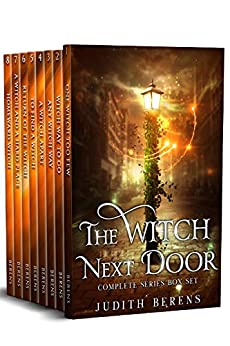 The Witch Next Door Complete Series Omnibus: An Urban Fantasy Action Adventure by [Judith Berens, Martha Carr, Michael Anderle]