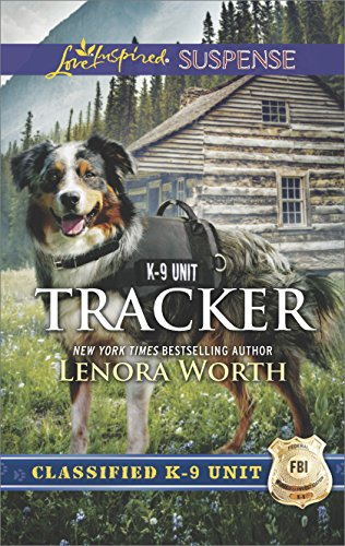 Tracker: Faith in the Face of Crime (Classified K-9 Unit Book 6)