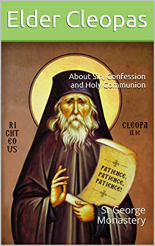 About Sin, Confession and Holy Communion: St George Monastery (Elder Cleopas Book 5) (English Edition)