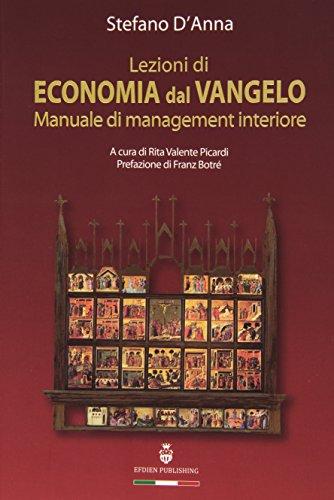 Lezioni di economia dal Vangelo. Manuale di management interiore