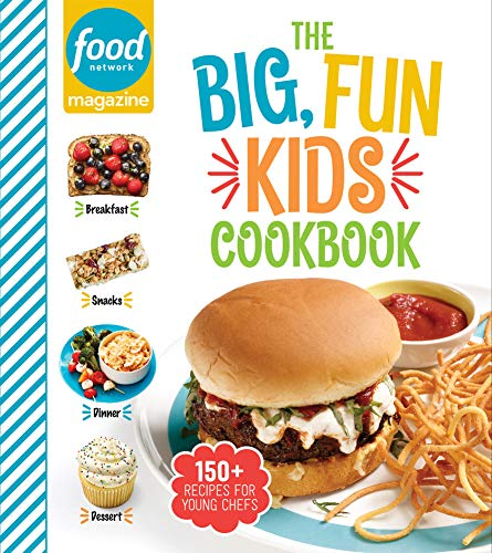 Food Network Magazine The Big, Fun Kids Cookbook: 150+ Recipes for Young Chefs (Food Network Magazin