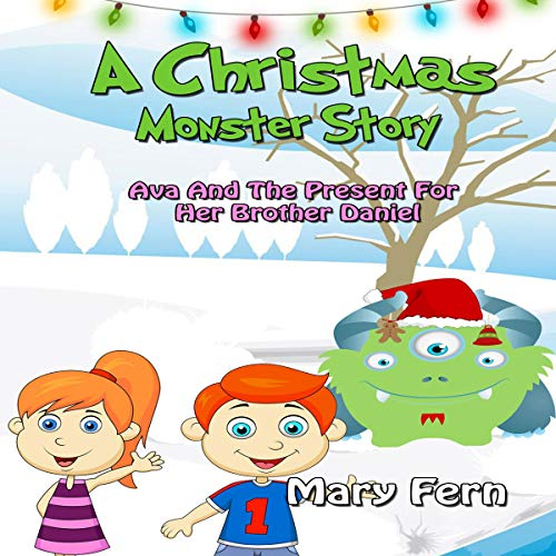 A Christmas Monster Story: Ava and the Present for Her Brother Daniel audiobook cover art