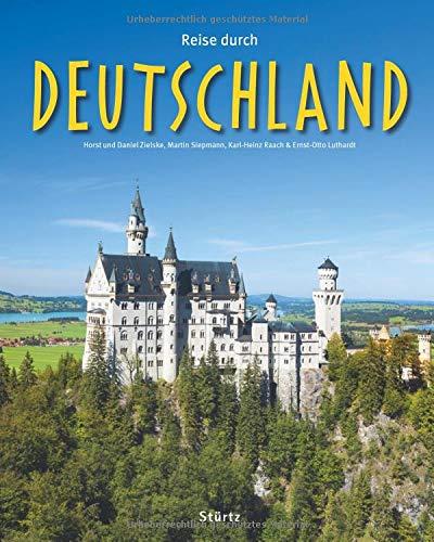 Reise durch Deutschland: Ein Bildband mit über 185 Bildern auf 140 Seiten - STÜRTZ Verlag