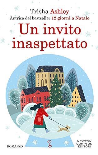 Un invito inaspettato; Dall'autrice Bestseller del Sunday Times, Oltre 700.000 Copie Vendute, il Libro Ottimo per un Romantico Natale