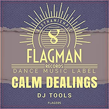 Calm Dealings Dj Tools
