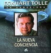 La nueva conciencia: Eckhart Tolle en Barcelona - DVD de la conferencia y selección de citas par Eckhart Tolle