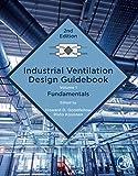 Industrial Ventilation Design Guidebook: Volume 1: Fundamentals
