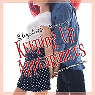 Keeping Up Appearances                   By:                                                                                                                                 Elizabeth Stevens                               Narrated by:                                                                                                                                 Shiromi Arserio                      Length: 10 hrs and 32 mins     1 rating     Overall 3.0