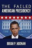The Failed American Presidency (English Edition)