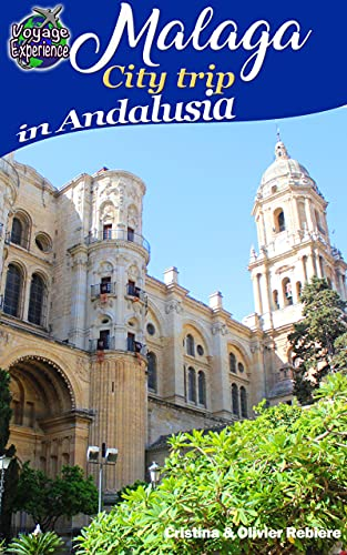 Malaga: City trip in Andalusia (Voyage Experience) (Italian Edition)