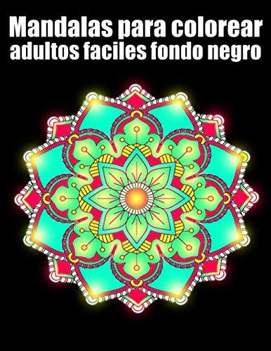 Mandalas para colorear adultos faciles fondo negro: 30 mandalas rotuladores para meditar libro de colorear para adultos y personas mayores- blanco y ... para cumpleaños, Navidad, acción de gracias