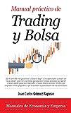 Manual práctico de trading y bolsa (Economía y Empresa)