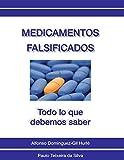 Medicamentos Falsificados: Todo lo que debemos saber