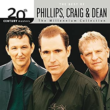 20th Century Masters - The Millennium Collection: The Best Of Phillips, Craig & Dean