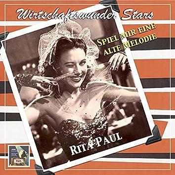 Wirtschaftswunder Stars: Rita Paul – Spiel mir eine alte Melodie