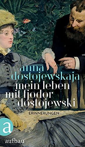 Mein Leben mit Fjodor Dostojewski: Erinnerungen (German Edition)
