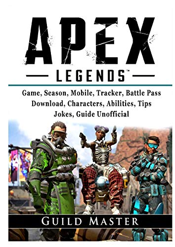 Apex Legends Game, Season, Mobile, Tracker, Battle Pass, Download, Characters, Abilities, Tips, Jokes, Guide Unofficial
