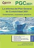 La reforma del Plan General de Contabilidad 2021. Comentarios y supuestos prácticos