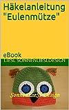 Häkelanleitung 'Eulenmütze': eBook (Kindermützen gehäkelt 4)