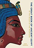 The Great Book of Ancient Egypt: in the Realm of the Pharaohs New