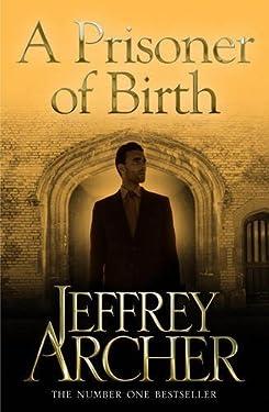 A Prisoner of Birth by Jeffrey Archer (2013-06-06)