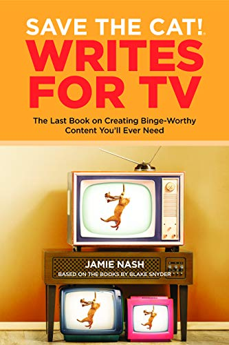 Save the Cat!® Writes for TV: The Last Book on Creating Binge-Worthy Content You'll Ever Need. Buy it now for 22.46