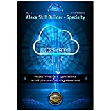 AWS: Be a Certified Alexa Skill Builder - Specialty: AWS AXS-C01 - Exam Prep (English Edition)