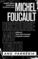 Discourse & Truth and Parresia (Chicago Foucault Project)