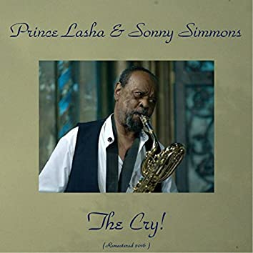 The Cry! (feat. Sonny Simmons) [Remastered 2016]