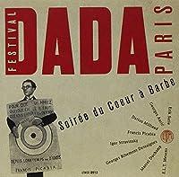 Soiree Du Coeur a Barbe: Festival Paris Dada